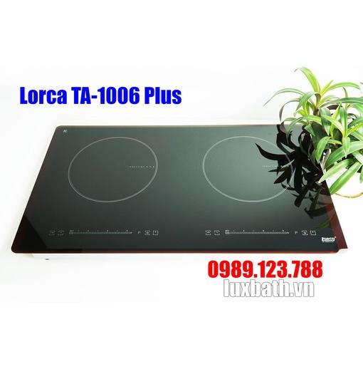 Bếp từ đôi Lorca TA-1006 Plus
