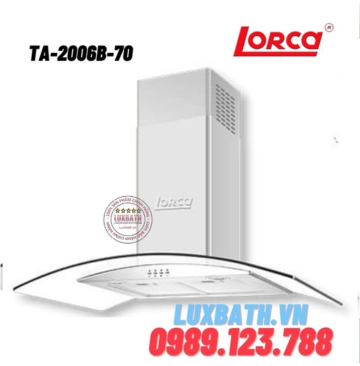 Máy hút mùi Lorca TA-2006B-70