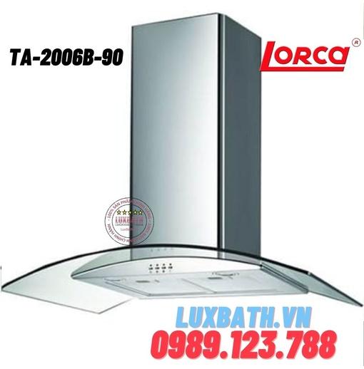 Máy hút mùi Lorca TA-2006B-90