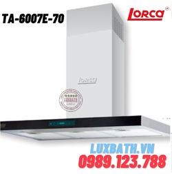 Máy hút mùi Lorca TA-6007E-70